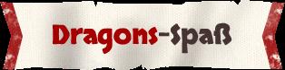 Dragons-Spaß