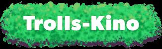 Trolls-Kino